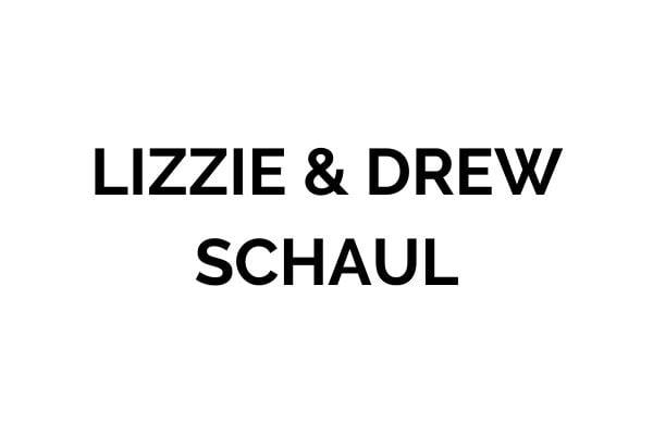Lizzie & Drew Schaul
